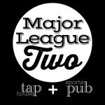 Major League 2 Taphouse and Sports Pub